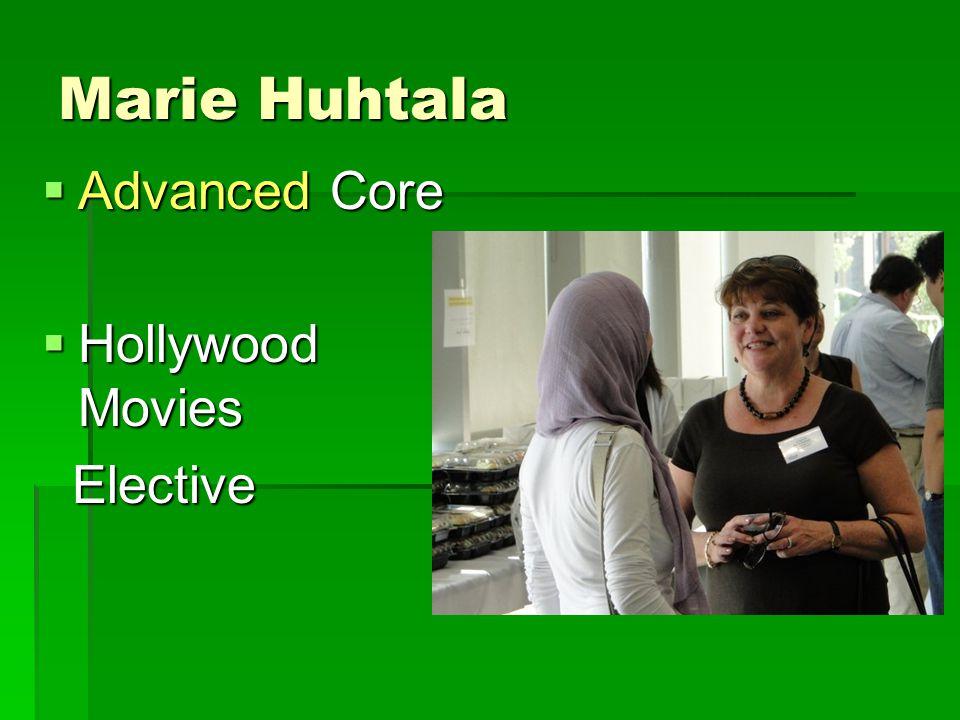 Marie Huhtala  Advanced Core  Hollywood Movies Elective Elective