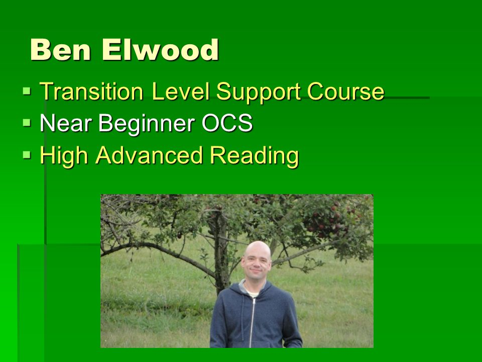 Ben Elwood  Transition Level Support Course  Near Beginner OCS  High Advanced Reading