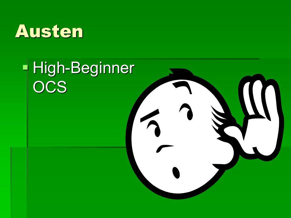 Austen  High-Beginner OCS