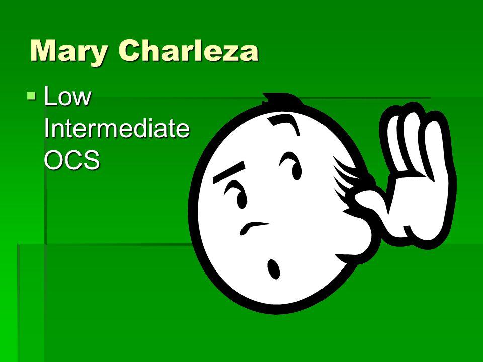 Mary Charleza  Low Intermediate OCS