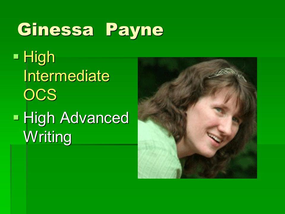 Ginessa Payne  High Intermediate OCS  High Advanced Writing