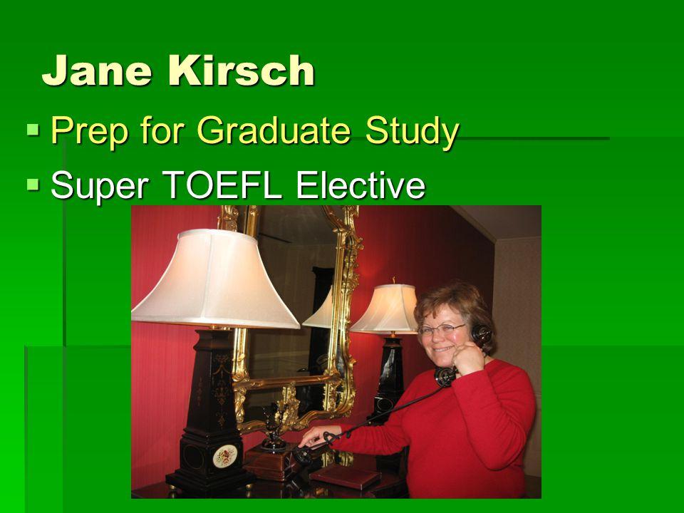 Jane Kirsch  Prep for Graduate Study  Super TOEFL Elective