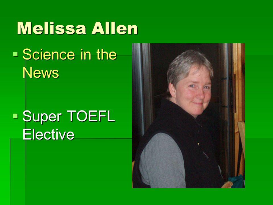 Melissa Allen  Science in the News  Super TOEFL Elective