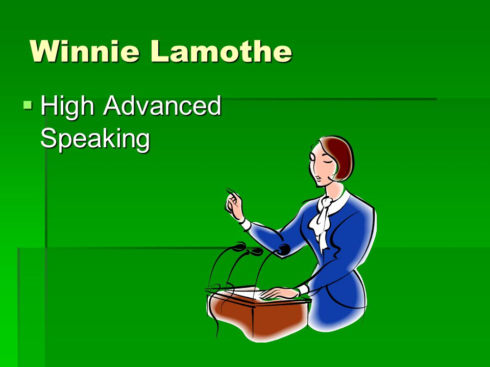Winnie Lamothe  High Advanced Speaking