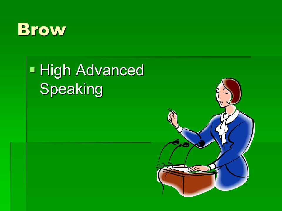 Brow  High Advanced Speaking