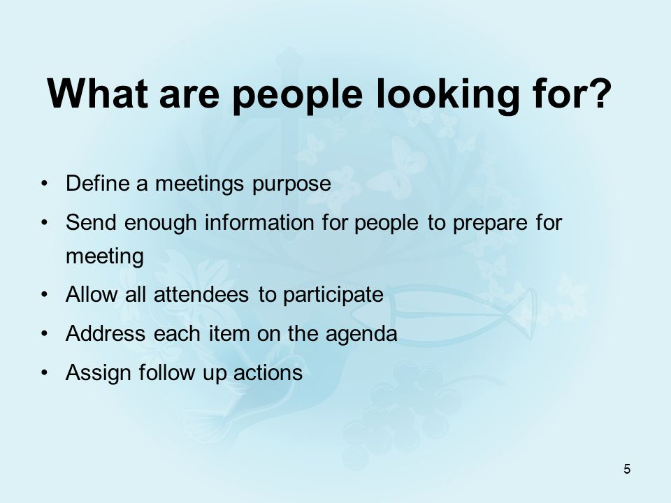 6 Preparation for a Meeting Define the purpose of the meeting and the outcomes –Is this solely an information meeting or are decisions needed to be made.