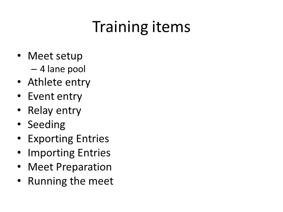 Meet Preparation – Page 1 1.Click Run 2.Click on an event 3.Check that there are both teams in the Lane assignments Note: not all events have both teams, so you may need to click 7- 8 or 9-10 events to find both teams.