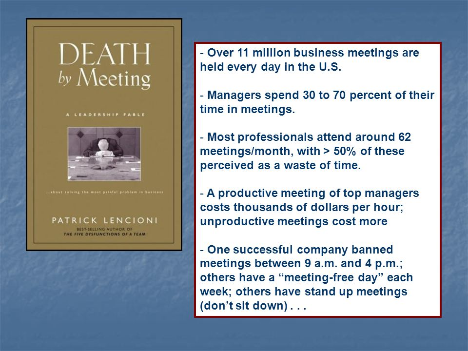 - Over 11 million business meetings are held every day in the U.S.