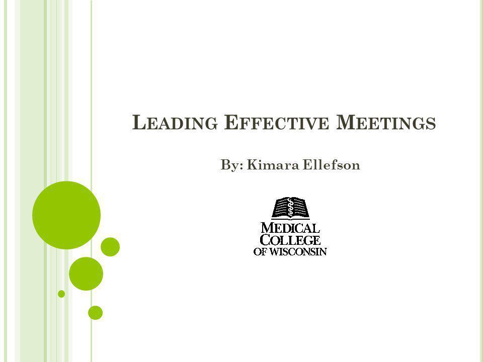 L EADING E FFECTIVE M EETINGS By: Kimara Ellefson