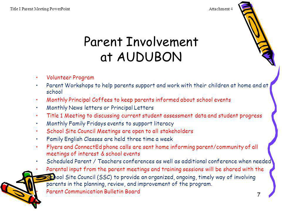7 Parent Involvement at AUDUBON Volunteer Program Parent Workshops to help parents support and work with their children at home and at school Monthly