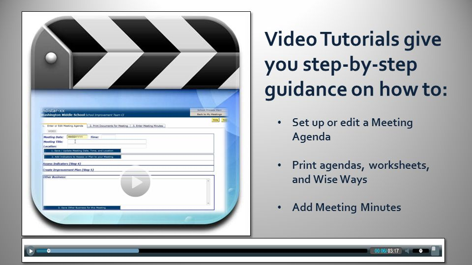 Video Tutorials give you step-by-step guidance on how to: Set up or edit a Meeting Agenda Print agendas, worksheets, and Wise Ways Add Meeting Minutes