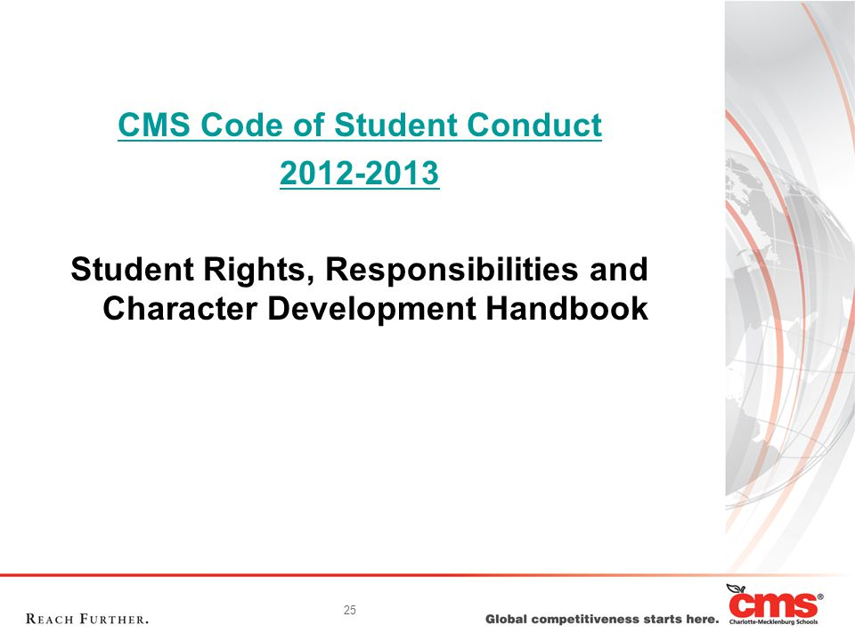 25 CMS Code of Student Conduct Student Rights, Responsibilities and Character Development Handbook