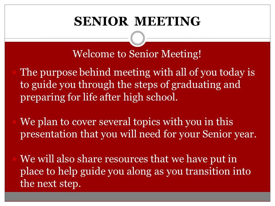 SENIOR MEETING Welcome to Senior Meeting.