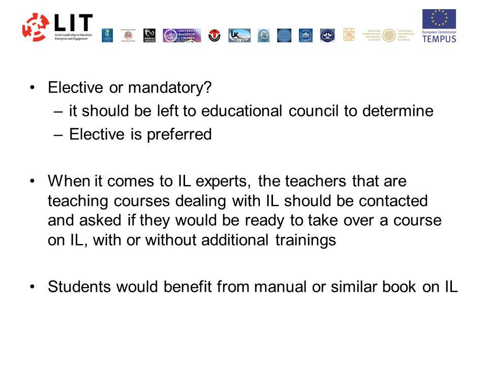 Elective or mandatory.