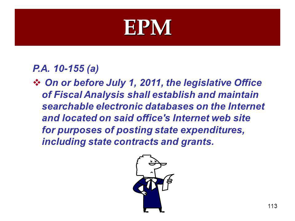 112 EPM Public Act No. 10-155: AN ACT REQUIRING THE ESTABLISHMENT OF A SEARCHABLE DATABASE FOR STATE EXPENDITURES  Approved June 7, 2010  To increas