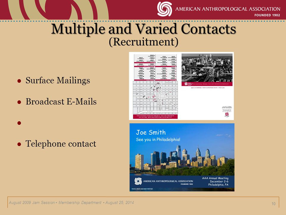 Multiple and Varied Contacts ● Surface Mailings ● Broadcast E-Mails ● ● Telephone contact 10 August 2009 Jam Session Membership Department August 25, 2014 Personalization (Recruitment)