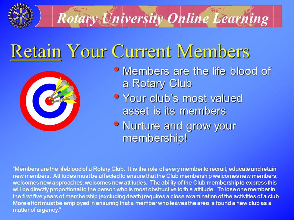 "Rotary University Online Learning Recruit New Members l Recognize the urgency of Rotary Membership  ""We're either Expandable or Expendable"" - Robert"