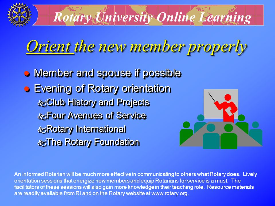 Rotary University Online Learning Retain Your Current Members Members are the life blood of a Rotary Club Members are the life blood of a Rotary Club