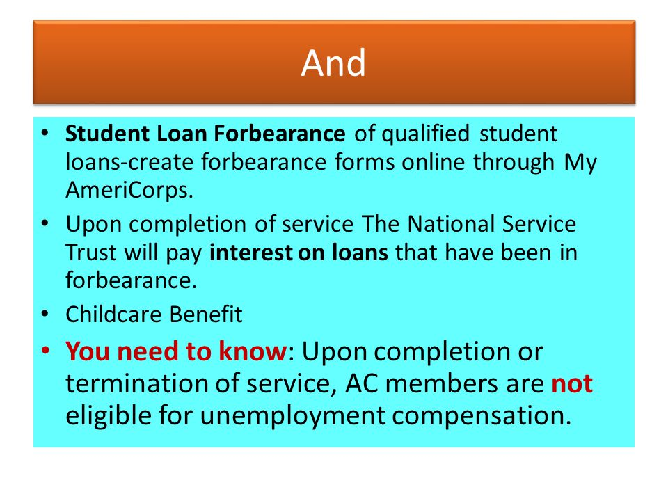 And Student Loan Forbearance of qualified student loans-create forbearance forms online through My AmeriCorps.