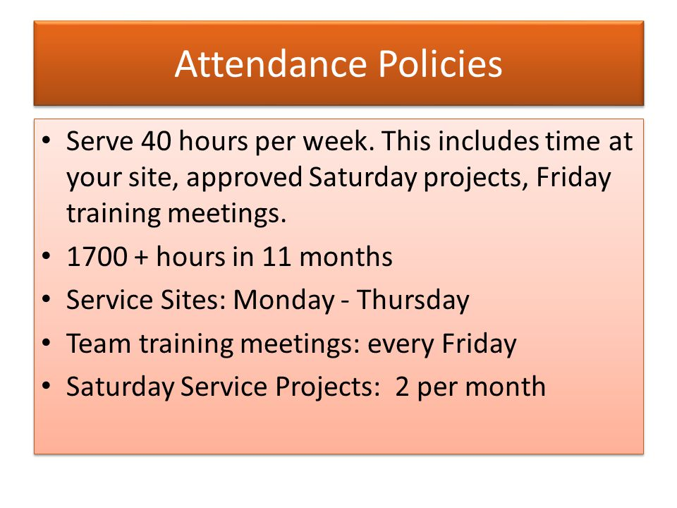 Attendance Policies Serve 40 hours per week.