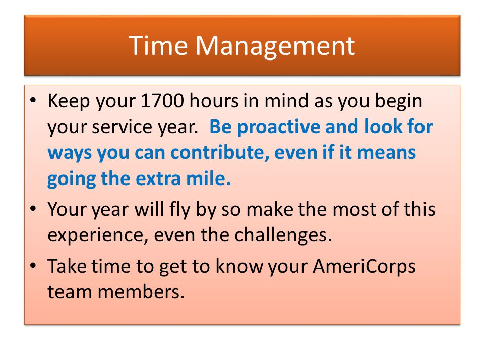 Time Management Keep your 1700 hours in mind as you begin your service year.