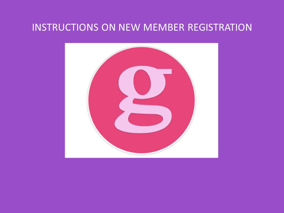 INSTRUCTIONS ON NEW MEMBER REGISTRATION