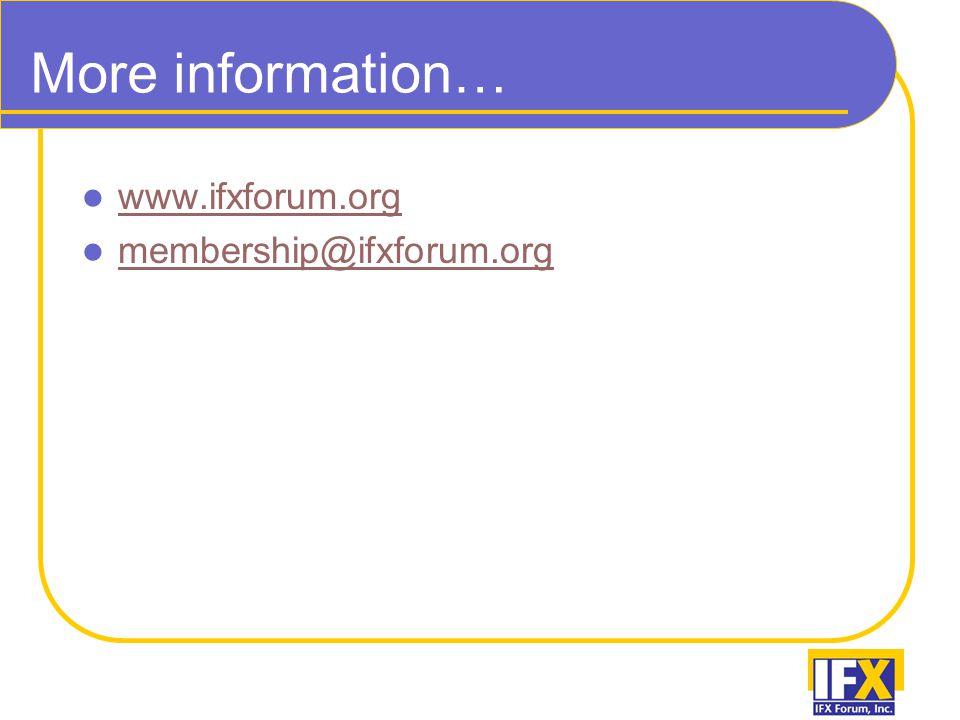 More information… www.ifxforum.org membership@ifxforum.org