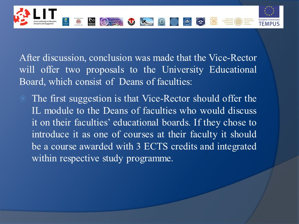 After discussion, conclusion was made that the Vice-Rector will offer two proposals to the University Educational Board, which consist of Deans of fac