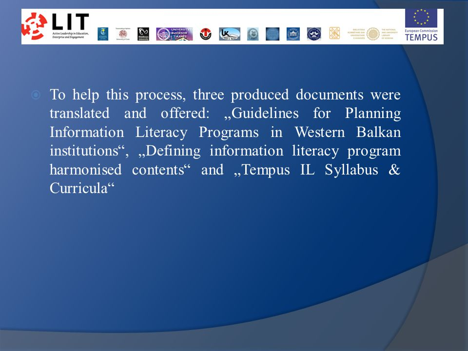 " To help this process, three produced documents were translated and offered: ""Guidelines for Planning Information Literacy Programs in Western Balkan"
