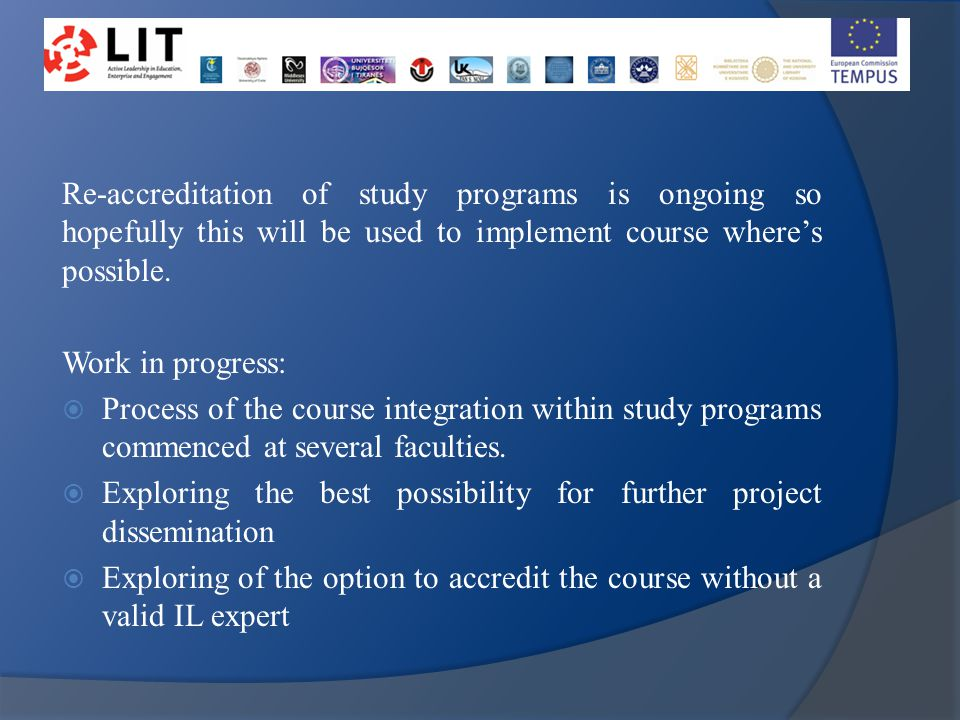 Re-accreditation of study programs is ongoing so hopefully this will be used to implement course where's possible. Work in progress:  Process of the