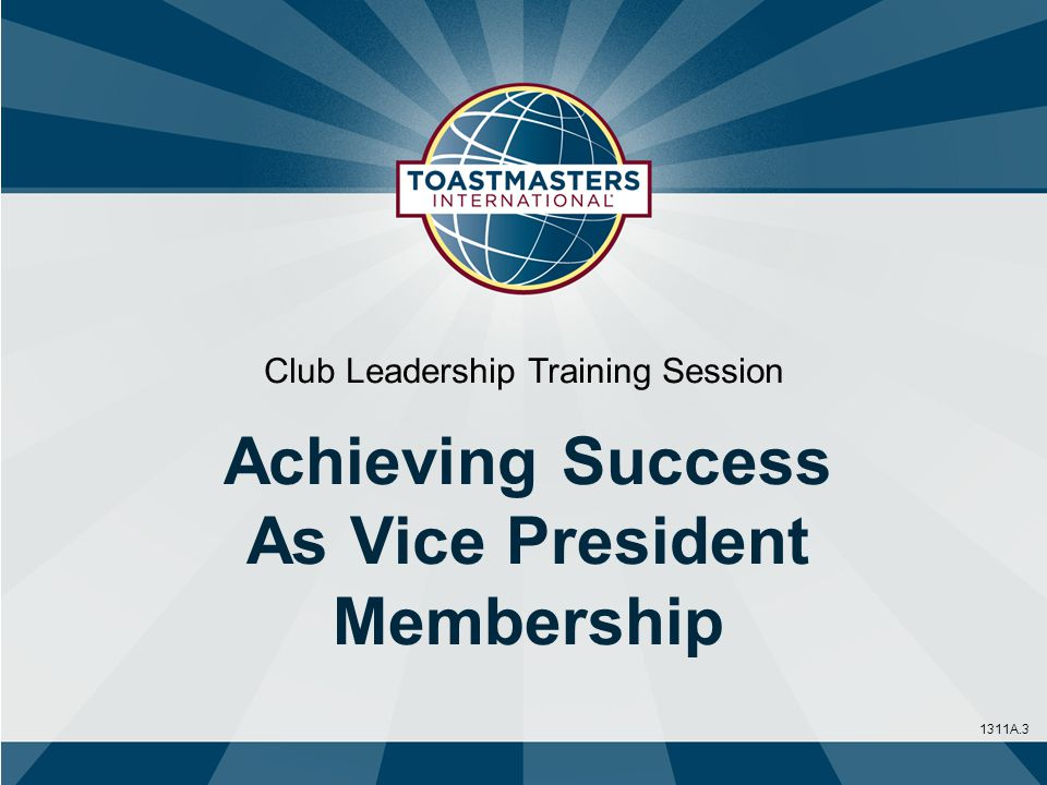1311A.3 Club Leadership Training Session Achieving Success As Vice President Membership