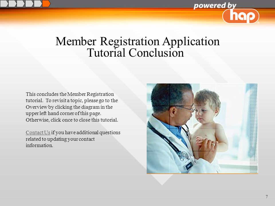 7 Member Registration Application This concludes the Member Registration tutorial.