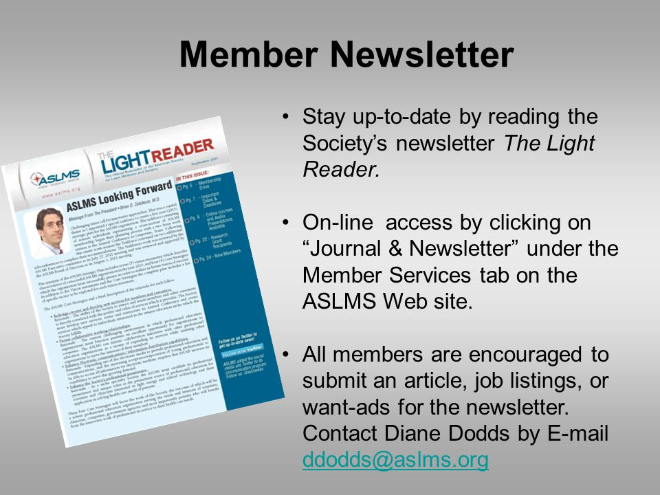 Member Newsletter Stay up-to-date by reading the Society's newsletter The Light Reader.