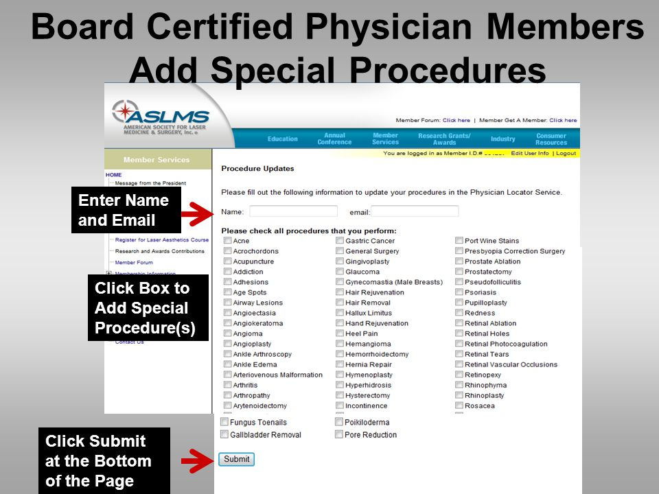 Board Certified Physician Members Add Special Procedures Click Box to Add Special Procedure(s) Click Submit at the Bottom of the Page Enter Name and Email