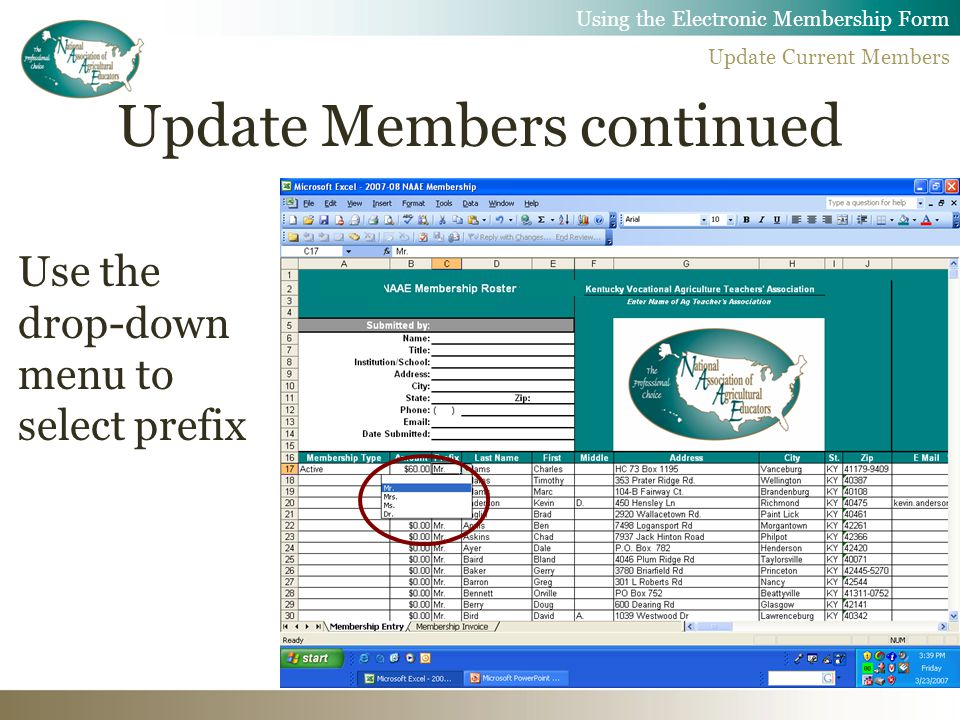 Update Members continued Use the drop-down menu to select prefix Using the Electronic Membership Form Update Current Members