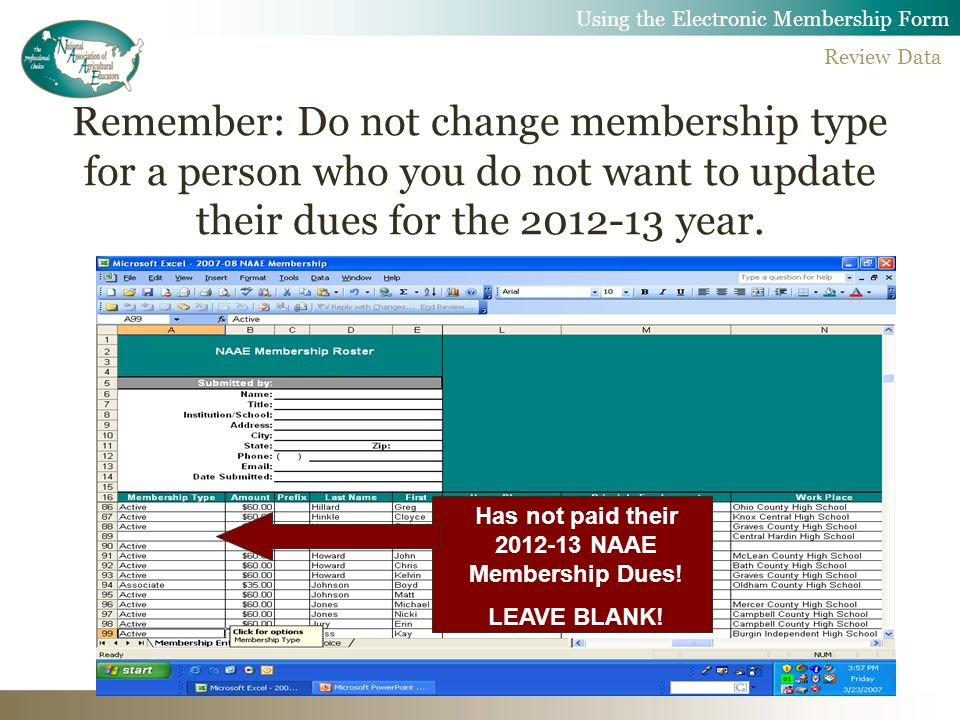 Remember: Do not change membership type for a person who you do not want to update their dues for the year.