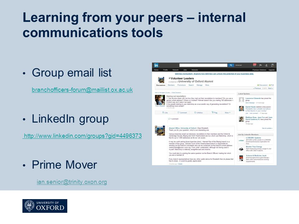 Learning from your peers – internal communications tools Group email list branchofficers-forum@maillist.ox.ac.uk branchofficers-forum@maillist.ox.ac.u