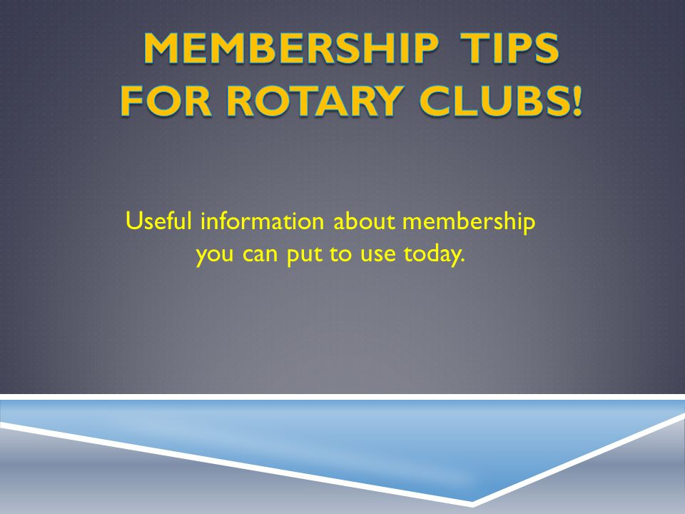 Useful information about membership you can put to use today.
