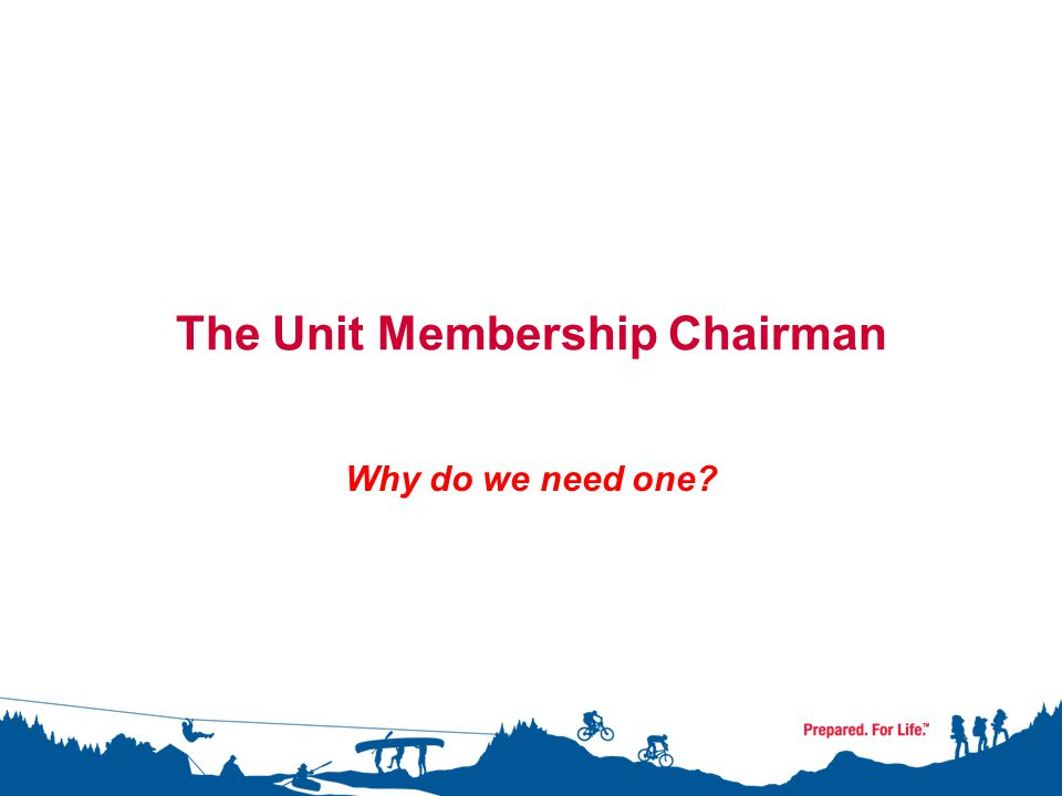 Objectives The purpose of this presentation:  To introduce the unit membership chairman position  To review the responsibilities of a unit membership chairman  To encourage units to focus on the planning of membership recruitment and retention  To introduce the resources available for the membership chairman