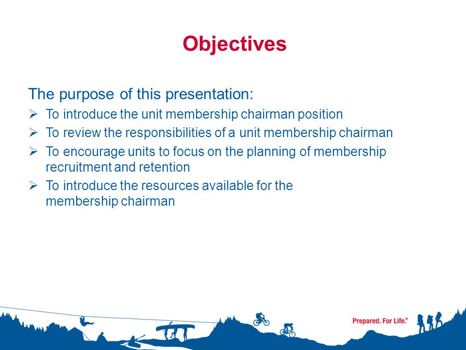 Objectives The purpose of this presentation:  To introduce the unit membership chairman position  To review the responsibilities of a unit membershi