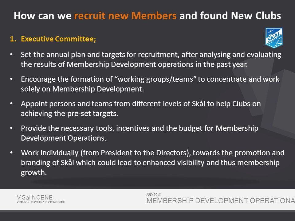 1.Executive Committee; Set the annual plan and targets for recruitment, after analysing and evaluating the results of Membership Development operations in the past year.
