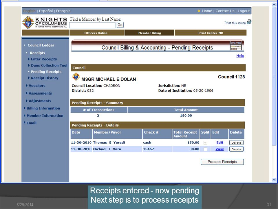 8/25/2014 Receipts entered - now pending Next step is to process receipts 31