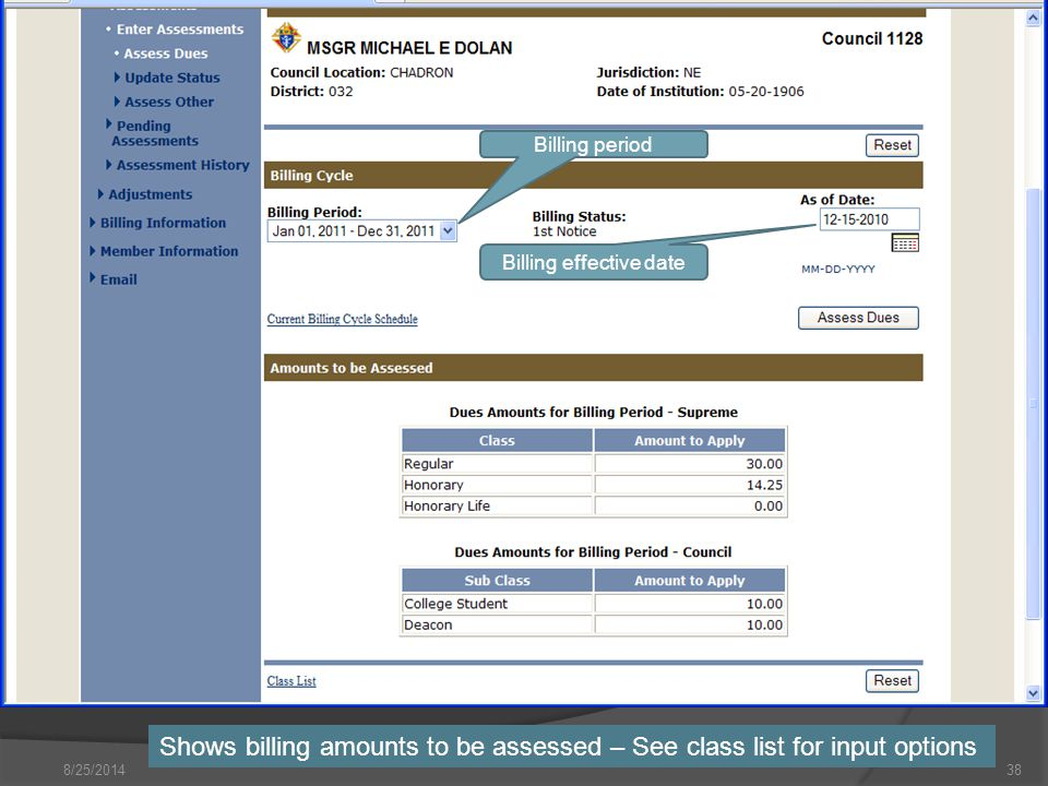 8/25/ Billing period Billing effective date Shows billing amounts to be assessed – See class list for input options