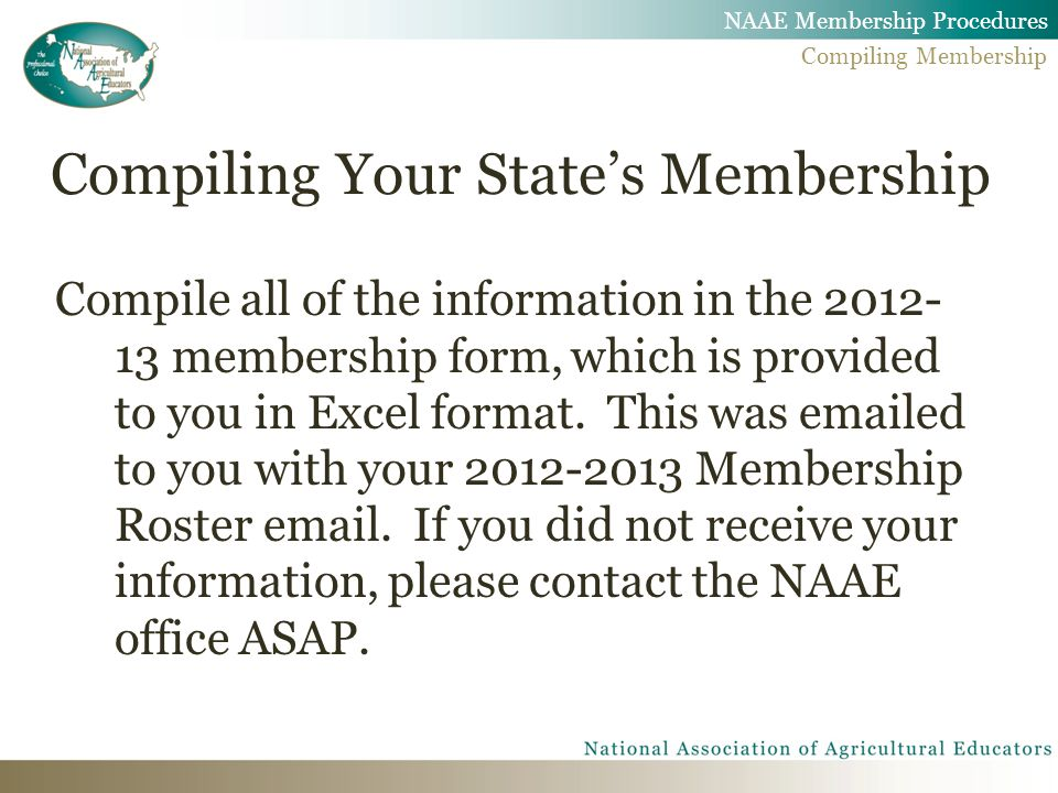 Compiling Your State's Membership Compile all of the information in the 2012- 13 membership form, which is provided to you in Excel format.