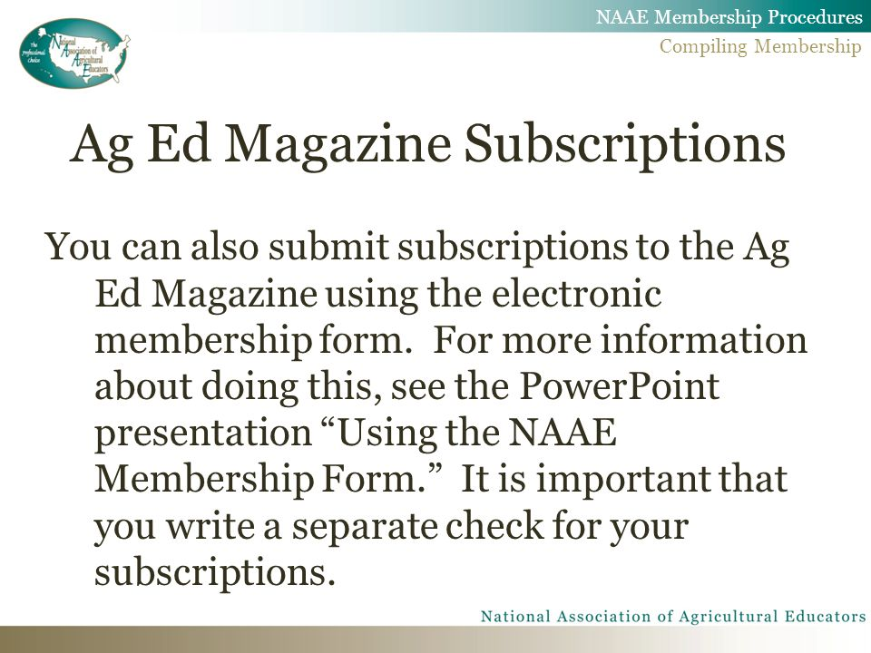 Ag Ed Magazine Subscriptions You can also submit subscriptions to the Ag Ed Magazine using the electronic membership form.