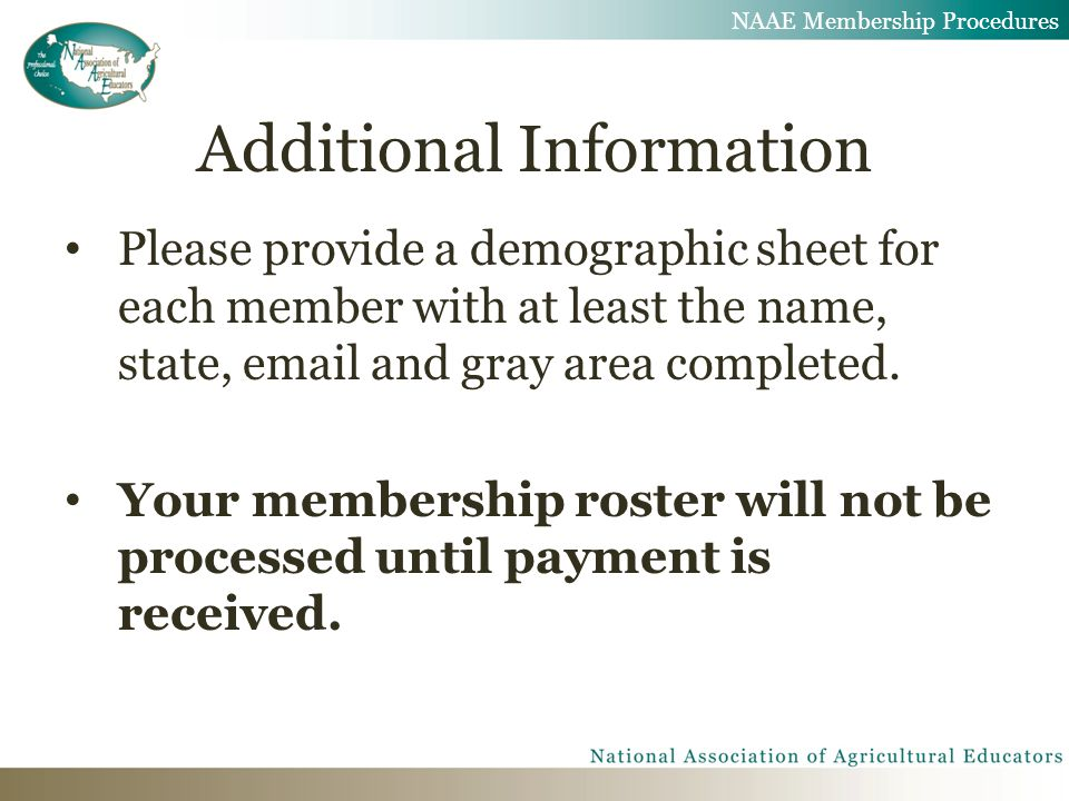 Additional Information Please provide a demographic sheet for each member with at least the name, state, email and gray area completed. Your membershi