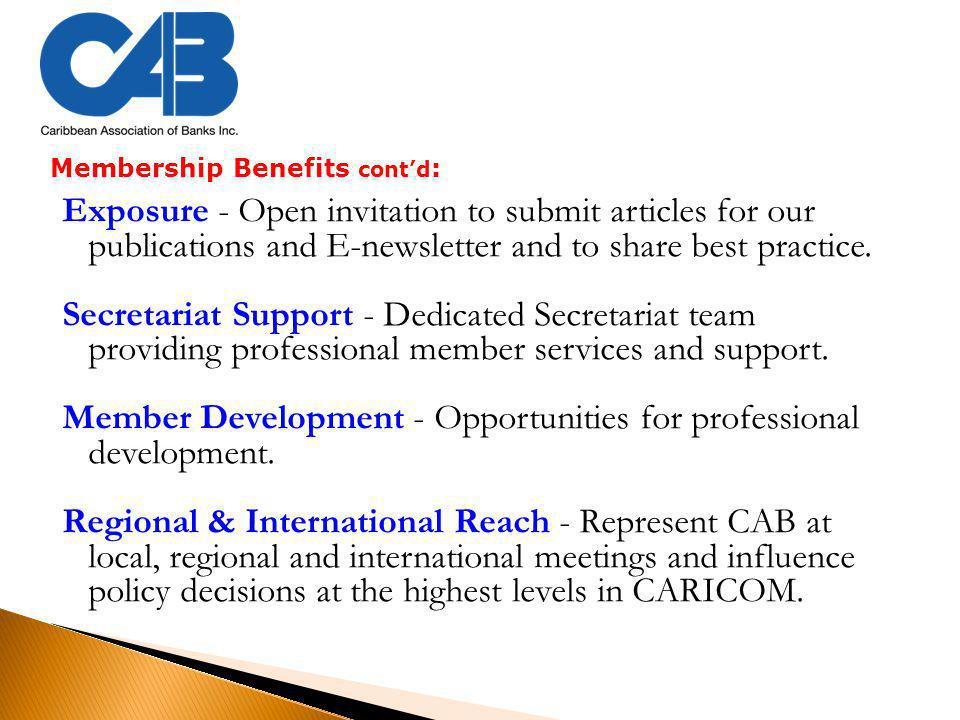 Membership Benefits cont'd : Exposure - Open invitation to submit articles for our publications and E-newsletter and to share best practice.