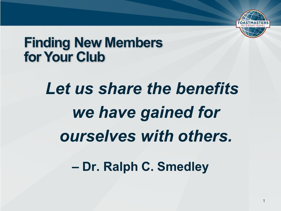  Talk to friends, relatives, and co-workers  Wear a Toastmasters membership pin every day  Display the Toastmaster magazine  Distribute promotional brochures and fliers  Conduct a Speechcraft workshop  Create an account on a social networking website 2 Recruit New Members