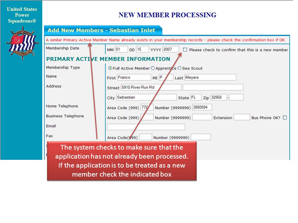 When processed you are returned to the menu options Indicating the member you have just processed.