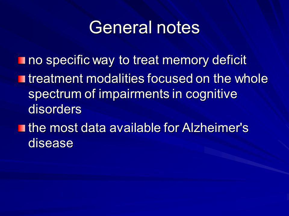 General notes no specific way to treat memory deficit treatment modalities focused on the whole spectrum of impairments in cognitive disorders the mos